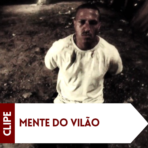 Clipe Mente do Vilão