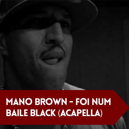 Mano Brown – Foi Num Baile Black (Acapella)