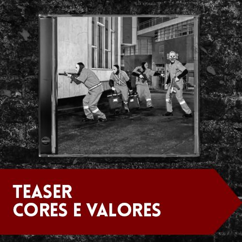Teaser Cores e Valores